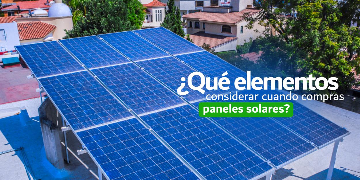 ¿Qué elementos debes considerar cuando compras paneles solares?